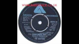 The Drifters - I'll Know When True Love Really Passes Me By - Arista