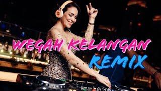WEGAH KELANGAN REMIX - MANTAB ABIS!!!!