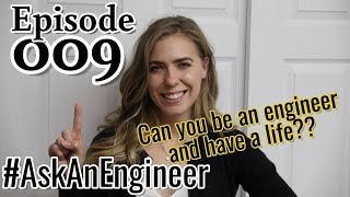 How to have a life in college? Balance life and engineering? Manage stress? #AskAnEngineer