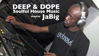 Deep Soulful House Mix by JaBig – Playlist for Lounge