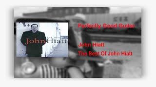 John Hiatt - Perfectly Good Guitar ( Lyrics )