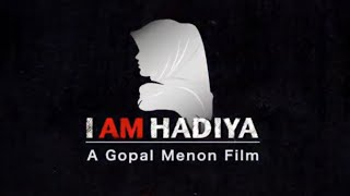 I AM HADIYA |A Gopal Menon Documentary Film | ഐ ആം ഹാദിയ | NCHRO Kerala Chapter