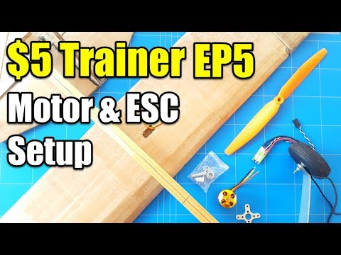 $5 Trainer Best Beginner Rc Airplane Project EP5 [Assemble Motor and ESC Turning CCW]