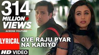 Oye Raju Pyar Na Kariyo Lyrical Video || Hadh Kar Di Aapne
