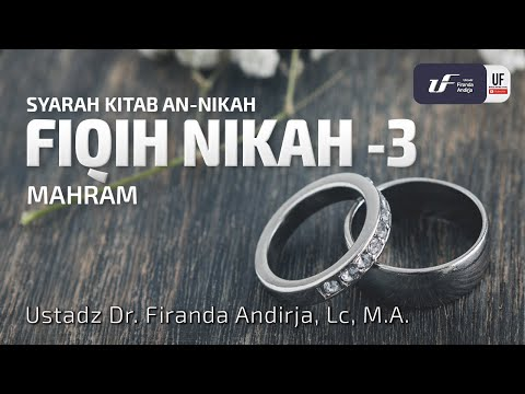 Fiqh Nikah #3 – Ustadz Dr. Firanda Andirja, M.A.