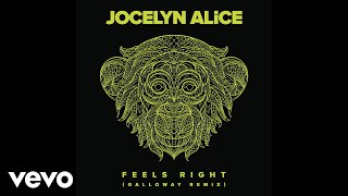Jocelyn Alice - Feels Right (Galloway Remix) [Audio]