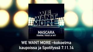 Mascara - Tänään, tässä ja nyt (We Want More)