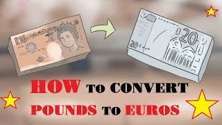 How to Convert Pounds to Euros