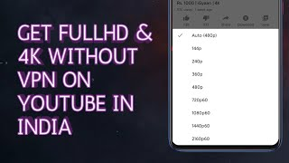 Enable 1080p & 4K in Youtube without VPN in INDIA | OFFICIAL