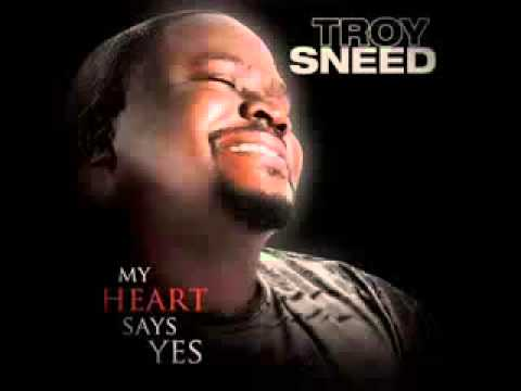 Troy Sneed – My Heart Says Yes