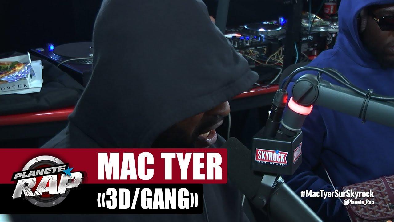 "Mac Tyer ""3D/Gang"" #PlanèteRap"