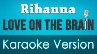 Rihanna  Love On The Brain Karaoke/Instrumental/Lyrics