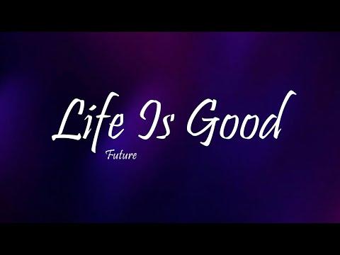 Future - LIFE IS GOOD Ft. Drake (Lyrics)