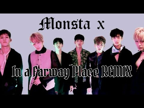 Monsta X (몬스타엑스) - In A Faraway Place (在那遙遠的地方) REMIX Audio Mp3