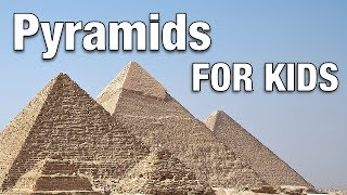 Pyramids of Egypt For Kids
