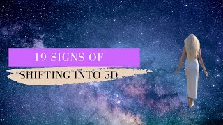 19 Signs You're Shifting into the Fifth Dimension   What it Means and What to Master