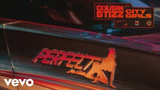 Cousin Stizz   Perfect (Audio) Ft. City Girls