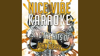 Every Time My Heart Calls Your Name (Karaoke Version) (Originally Performed By John Berry)