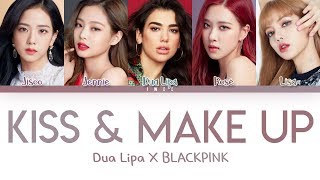 Dua Lipa X BLACKPINK – Kiss & Make Up (Han|Rom|Eng) Color Coded Lyrics/한국어 가사