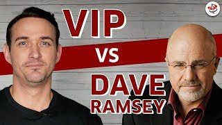 VIP vs DAVE RAMSEY (Becoming Debt Free, w/ Perfect Credit, Increased Cash Flow & Financial Freedom)