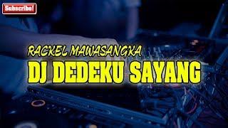 DJ DEDEKU SAYANG ORIGINAL REMIX 2019