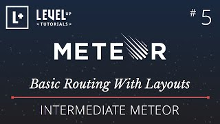 Intermediate Meteor Tutorial #5 - Basic Routing With Layouts in Meteor