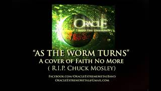 Oracle - As The Worm Turns (Faith No More cover) RIP Chuck Mosley