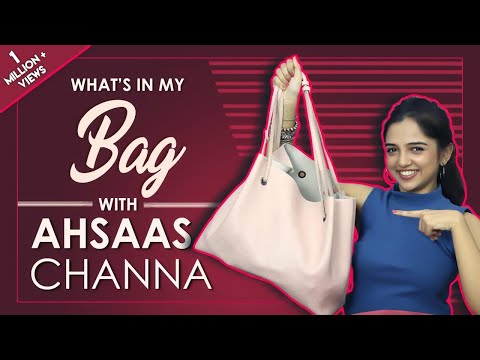 What's In My Bag With Ahsaas Channa | Bag Secret