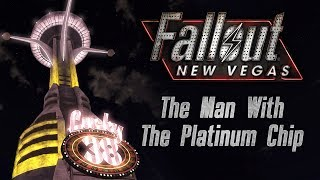 Fallout: New Vegas - The Man With The Platinum Chip