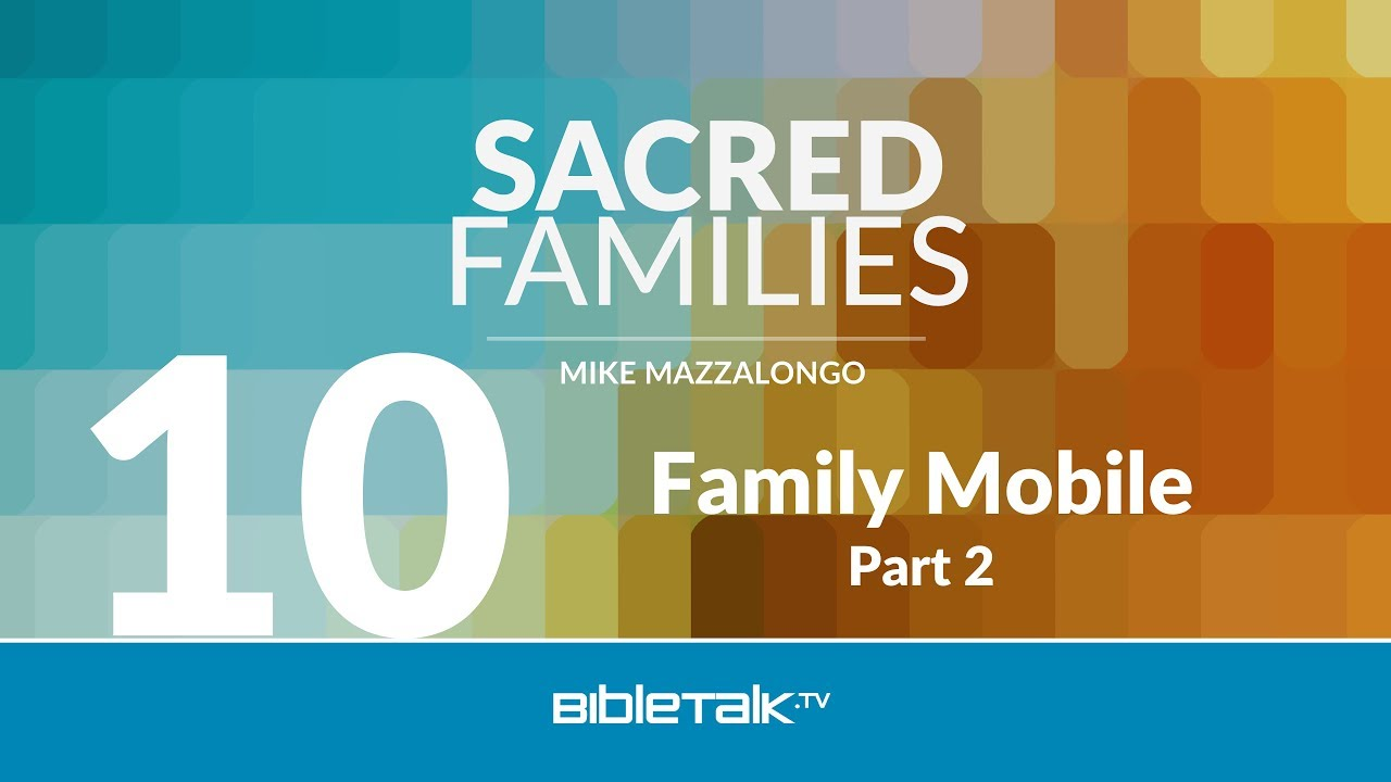 10. Family Mobile: Seven Ways to Look at the Christian Home