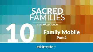 Family Mobile: Seven Ways to Look at the Christian Home - Part 2