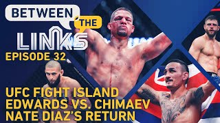 Between the Links LIVE: Fight Island Preview, Nate Diaz's Return, Edwards vs. Chimaev, More by MMA Fighting