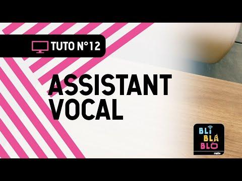 Trucs & Astuces BLI BLA BLO: Assistant vocal