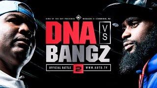 KOTD - Rap Battle - DNA Vs Bangz   #GZ
