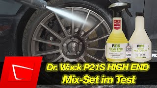 Dr. Wack P21S HIGH END Mix-Set Test - Verbrauch halbieren? Trotzdem starke Leistung? Felgen reinigen