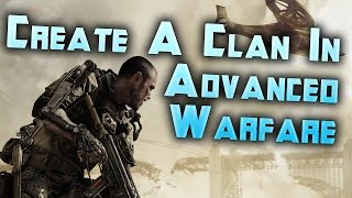 How to Create a Clan: Call of Duty Advanced Warfare: COD AW Clan Creation Tutorial Livestream