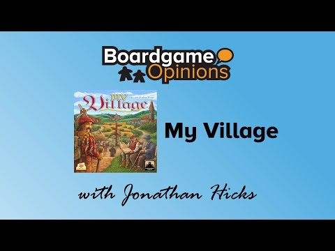 Boardgame Opinions: My Village