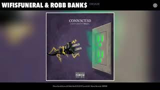 wifisfuneral & Robb Bank$ - Okuur (Audio)