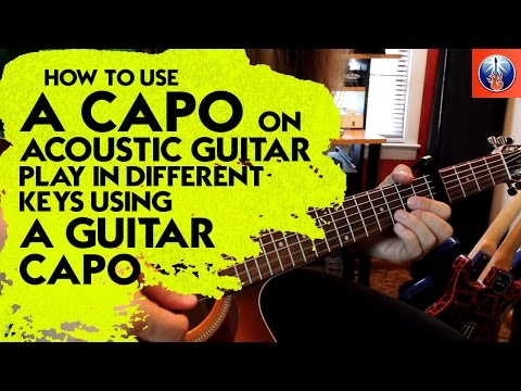 How to Use a Capo on Acoustic Guitar - Play in Different keys Using a Guitar Capo