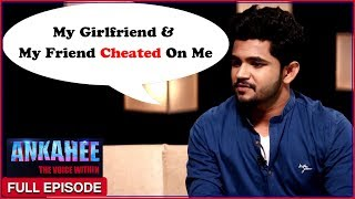 My Girlfriend & My Friend Cheated On Me - Ankahee The Voice Within | Full Episode Ep #14