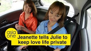Buckle Up Episode 1: Julie Tan is keeping her love life private because of Jeanette Aw