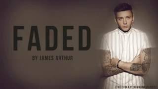 JAMES ARTHUR | FADED (Studio Version) | Lyrics HD