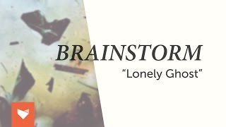 "BRAINSTORM - ""Lonely Ghost"""