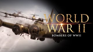 The Second World War: Bombers of WWII