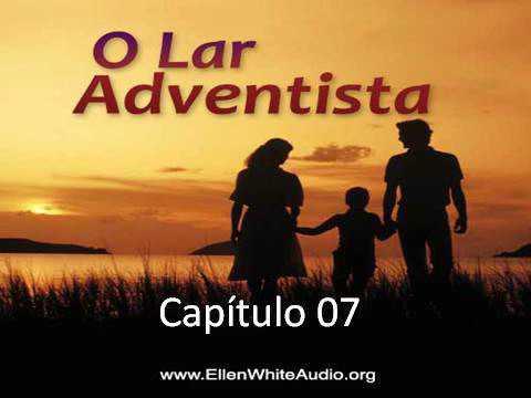 O Lar Adventista - EGW - Capítulo 07 - Amor Verdadeiro ou Paixão