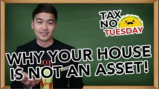 Why Your House is Not an Asset
