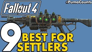 Top 9 Best Guns and Weapons for Equpping or Giving to Settlers in Fallout 4 #PumaCounts