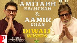 Amitabh Bachchan & Aamir Khan Diwali wishes | Thugs Of Hindostan | In Cinemas Now