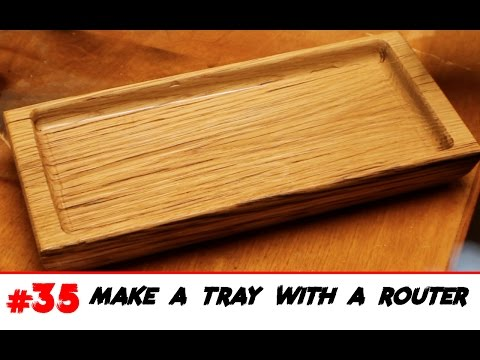 How to Make an Oak Tray with a Router