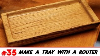 Make An Oak Tray With A Router